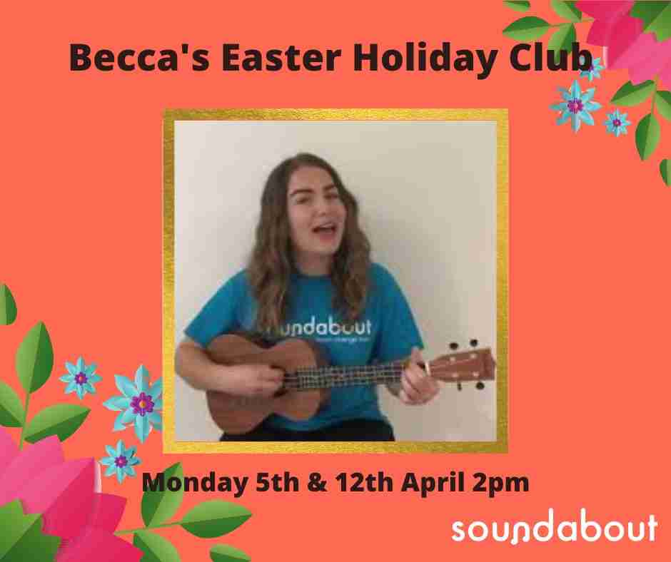 Becca's Easter Holiday Club, Monday 5th and 12th April 2pm