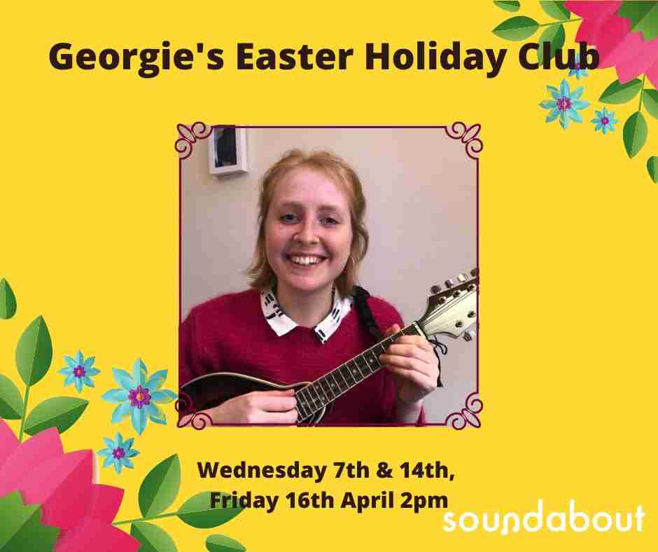 Georgie's Easter Holiday Club, Wednesday 7th and 14th, Friday 16th April 2pm